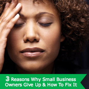 Why Small business owners give up