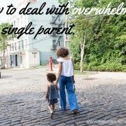 How to deal with overwhelm as a single parent